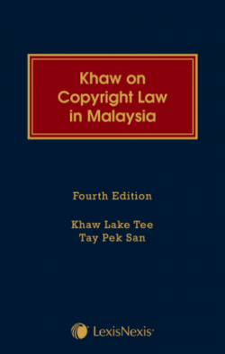 Khaw on Copyright Law in Malaysia -  4th Edition