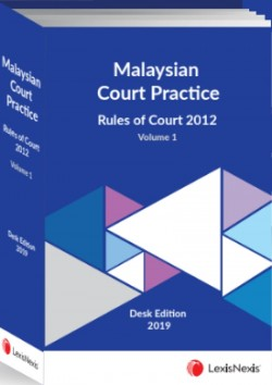 Malaysian Court Practice, Rules of Court 2012 – Desk Edition 2019 (2 Vols)